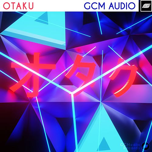 Otaku by GCM Audio