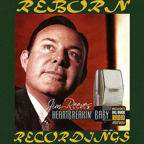 Heartbreakin' Baby (HD Remastered) by Jim Reeves