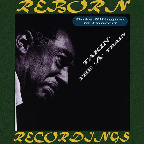 In Concert: Takin' The 'A' Train (HD Remastered) by Duke Ellington