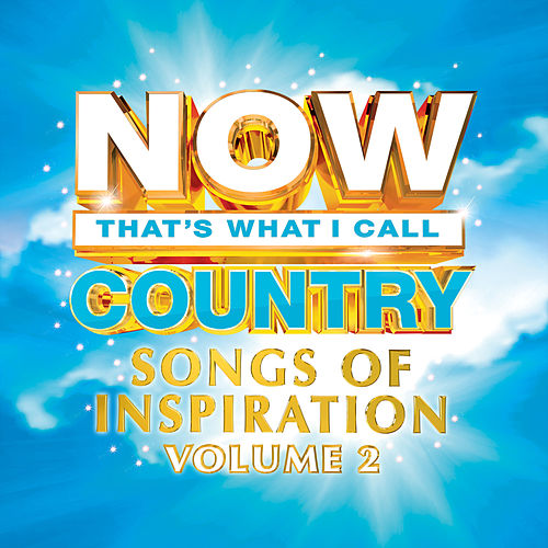 NOW Country Songs Of Inspiration Vol. 2 by Various Artists