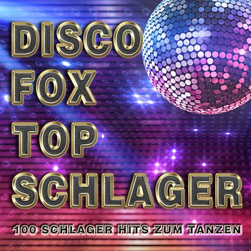 Discofox Top Schlager (100 Schlager Hits zum Tanzen) de Various Artists