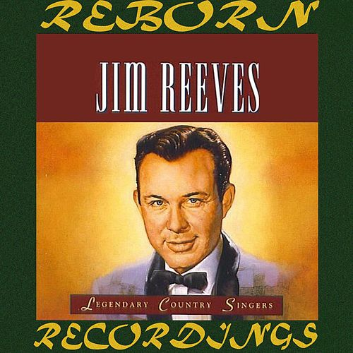 Legendary Country Singers (HD Remastered) by Jim Reeves