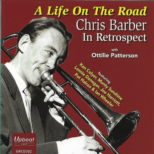 A Life on the Road - Chris Barber in Retrospect di Chris Barber