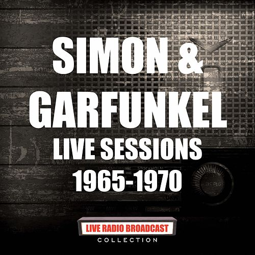 Live Sessions 1965-1970 (Live) by Simon & Garfunkel