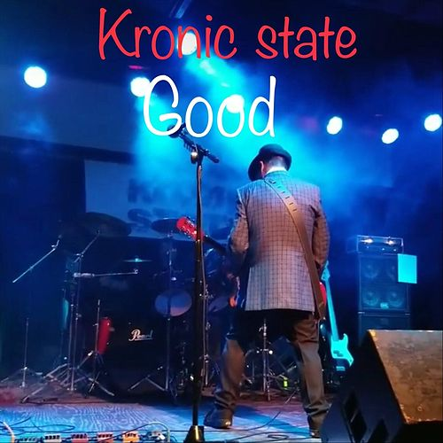 Good by Kronic State