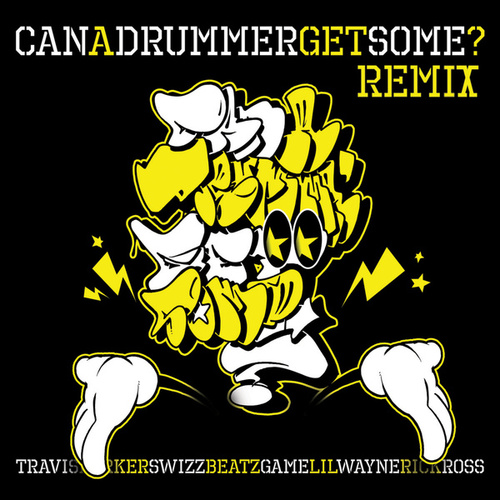 Can A Drummer Get Some (Remix) by Travis Barker