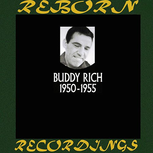 Buddy Rich In Chronology 1950-1955  (HD Remastered) by Buddy Rich