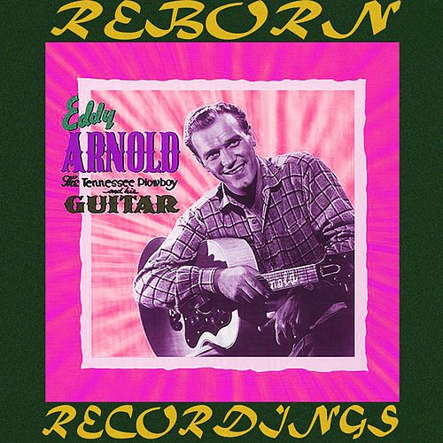 The Tennessee Plowboy and His Guitar, Vol.3 (HD Remastered) de Eddy Arnold