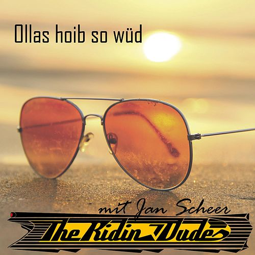 Ollas hoib so Wüd de The Ridin Dudes
