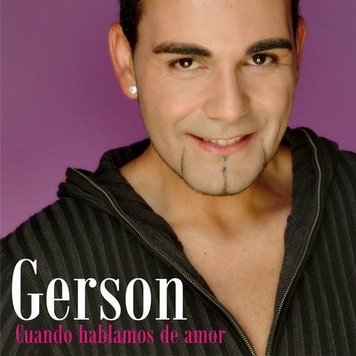 Cuando hablamos de amor von Gerson Galván