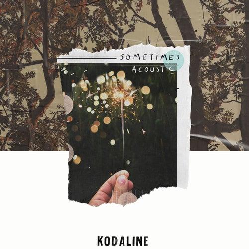 Sometimes (Acoustic) de Kodaline