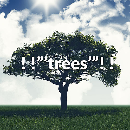 "! !""'trees'""! ! by Sounds Of Nature"