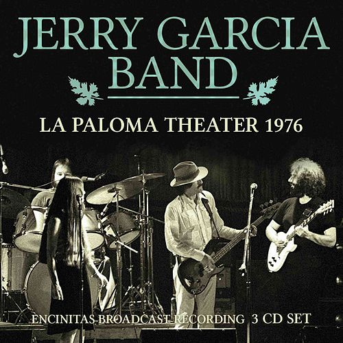 Jerry Garcia Band: La Paloma Theater by Jerry Garcia