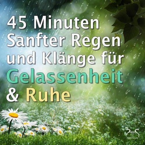 45 Minuten Sanfter Regen und Klänge für Gelassenheit & Ruhe von Max Relax