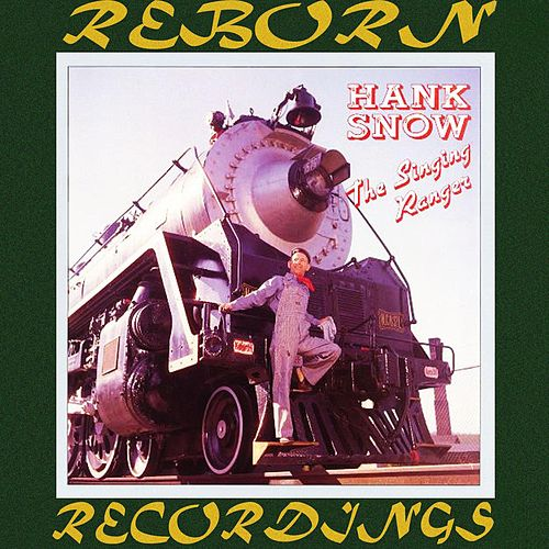 The Singing Ranger - 50's And 60's - Vol. 9 (HD Remastered) by Hank Snow