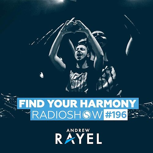 Find Your Harmony Radioshow #196 by Andrew Rayel