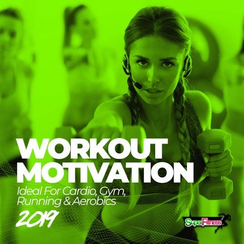 Workout Motivation 2019 (Ideal For Cardio, Gym, Running & Aerobics) de Various Artists