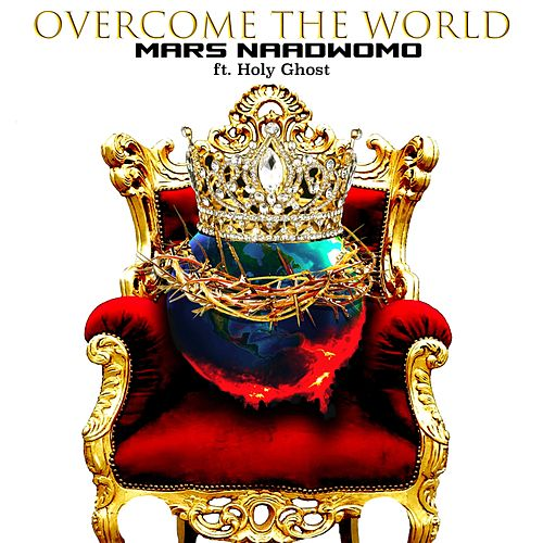 Overcome the World (feat. Holy Ghost) von Mars Naadwomo