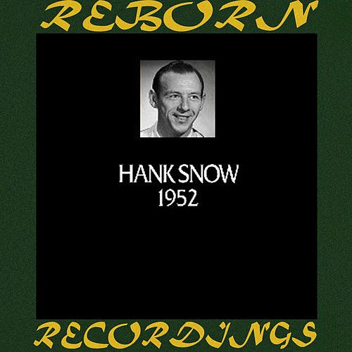 In Chronology 1952 (HD Remastered) by Hank Snow