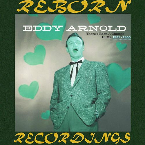 There's Been a Change in Me (1951-1955), Vol.6 (HD Remastered) de Eddy Arnold