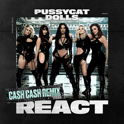 React (Cash Cash Remix) de Pussycat Dolls