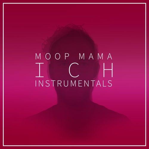 ICH (Instrumentals) von Moop Mama