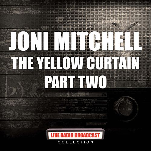 The Yellow Curtain - Part Two (Live) by Joni Mitchell