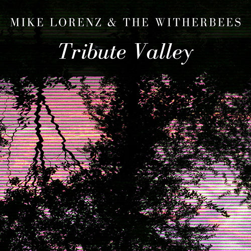 Tribute Valley by Mike Lorenz