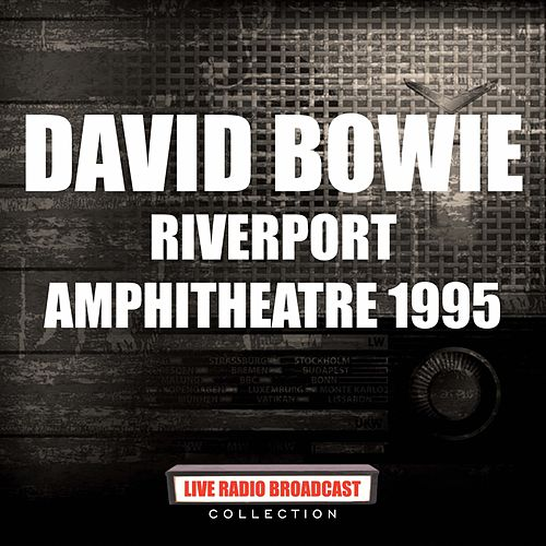 Riverport Amphitheatre 1995 (Live) by David Bowie