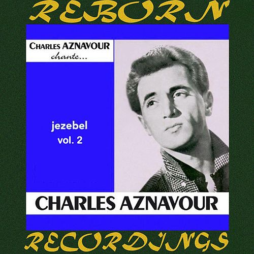 Chante, Jézébel Vol. 2 (HD Remastered) de Charles Aznavour