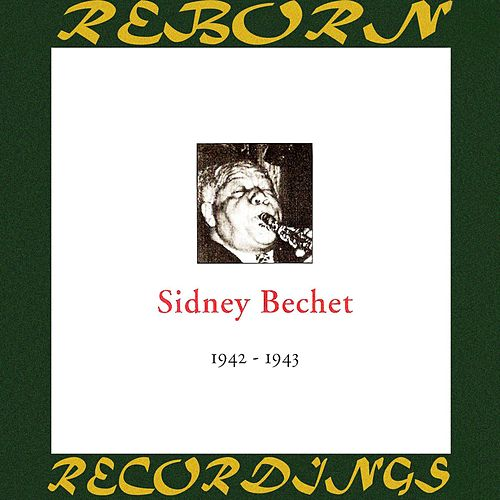 In Chronology - 1942-1943 (HD Remastered) de Sidney Bechet