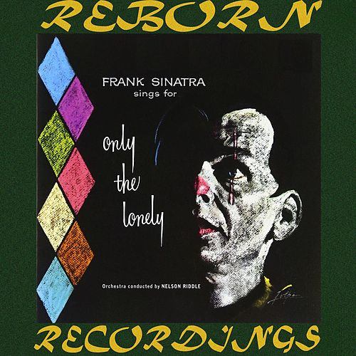 Only The Lonely (HD Remastered) by Frank Sinatra