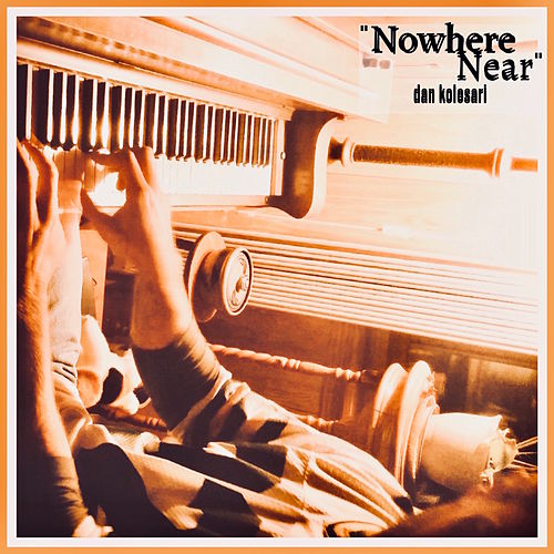Nowhere Near von Dan Kolesari