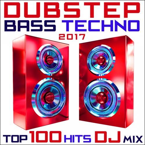 Dubstep Bass Techno 2017 Top 100 Hits DJ Mix von Various Artists