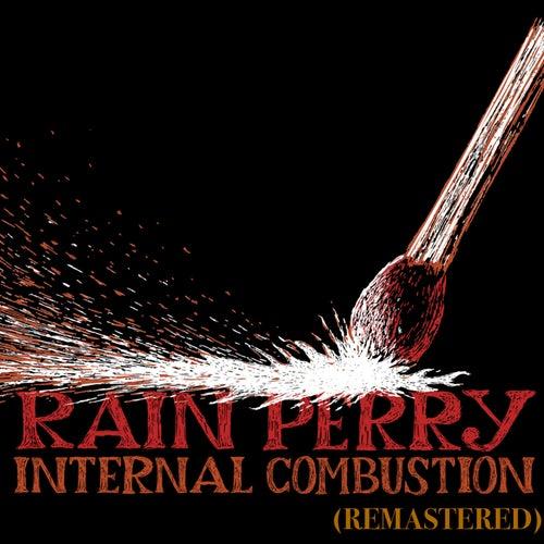 Internal Combustion (Remastered) van Rain Perry