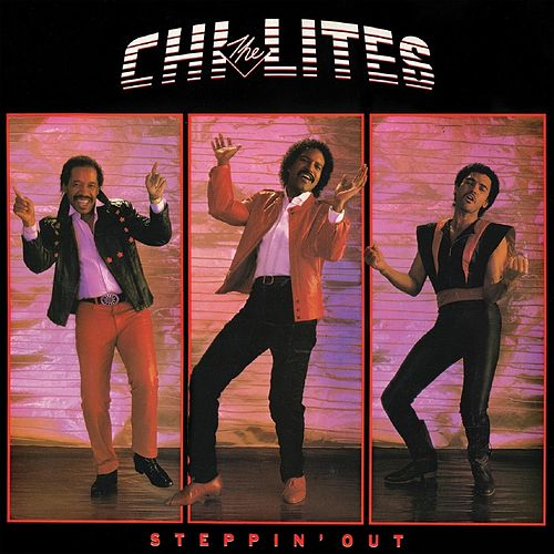 Steppin' Out by The Chi-Lites