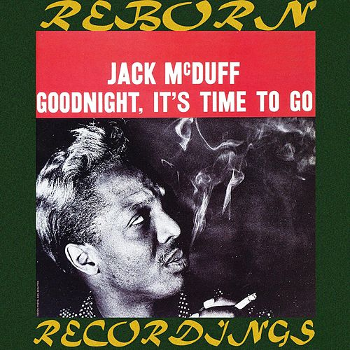 Goodnight, It's Time to Go (HD Remastered) de Jack McDuff