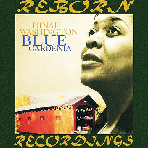 Blue Gardenia Songs of Love (HD Remastered) de Dinah Washington