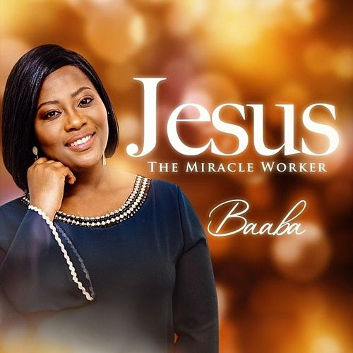 Jesus (The Miracle Worker) by Baaba