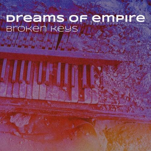 Broken Keys by Dreams of Empire