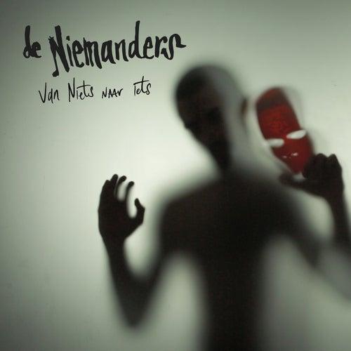 Van Niets Naar Iets by De Niemanders