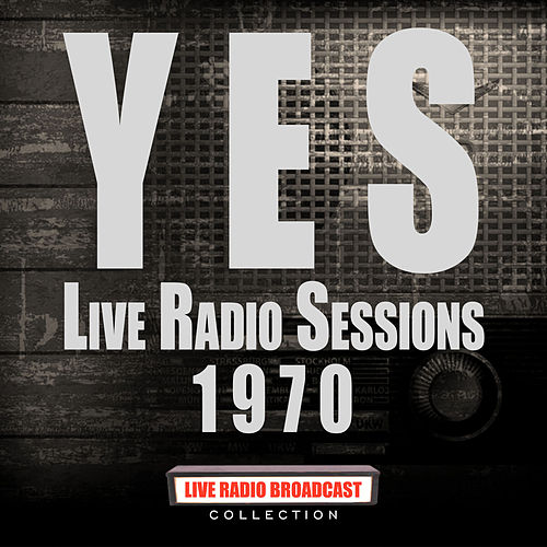 Live Radio Sessions 1970 (Live) by Yes