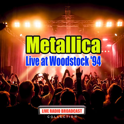 Live at Woodstock '94 (Live) by Metallica