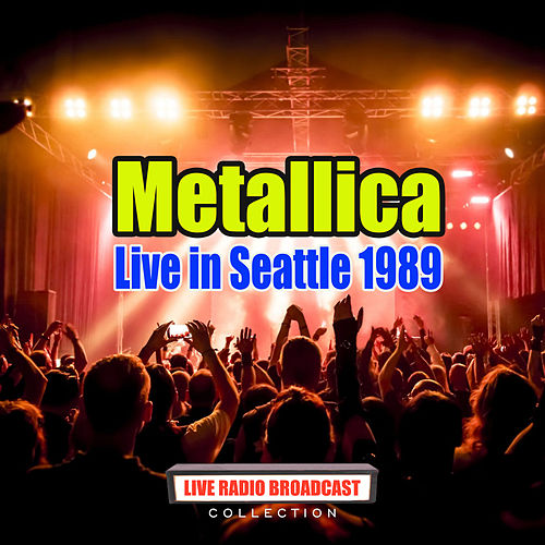 Live in Seattle 1989 (Live) di Metallica