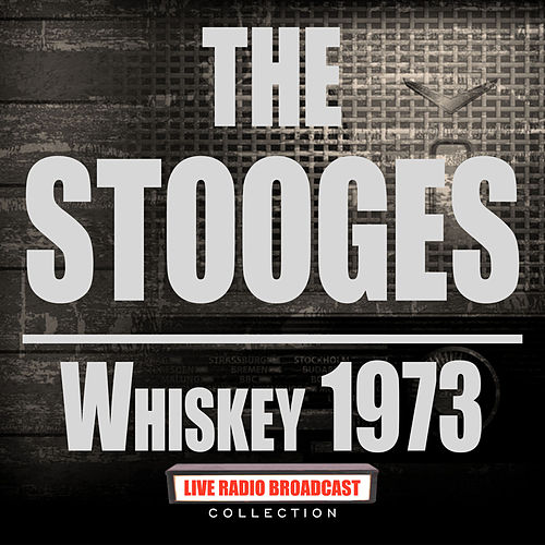 Whiskey 1973 (Live) von The Stooges