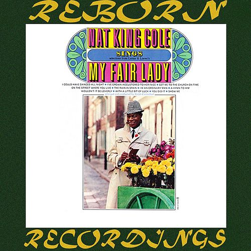 Nat King Cole Sings My Fair Lady (Collector's Choice Music, HD Remastered) by Nat King Cole