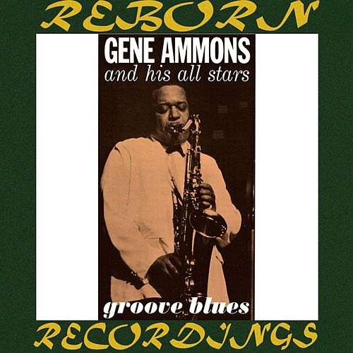 Groove Blues (HD Remastered) by Gene Ammons