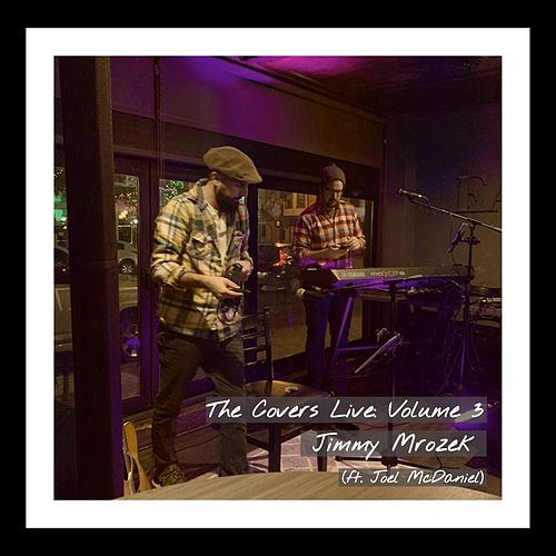 The Covers Live, Vol. 3 de Jimmy Mrozek