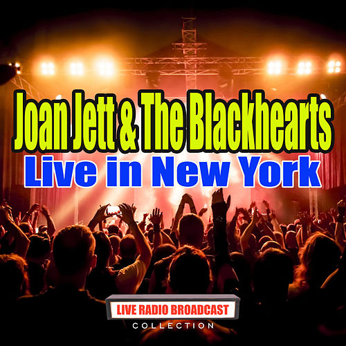 Live in New York (Live) de Joan Jett & The Blackhearts