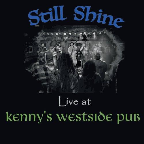 Live at Kenny's Westside Pub von Still Shine